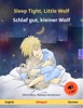 Sleep Tight, Little Wolf – Schlaf gut, kleiner Wolf (English – German). Bilingual
