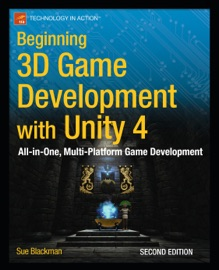 Beginning 3D Game Development with Unity 4 - Sue Blackman