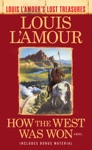 How The West Was Won Louis LAmours Lost Treasures