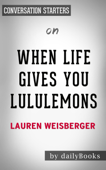 When Life Gives You Lululemons by Lauren Weisberger: Conversation Starters