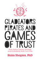 Haim Shapira - Gladiators, Pirates and Games of Trust artwork