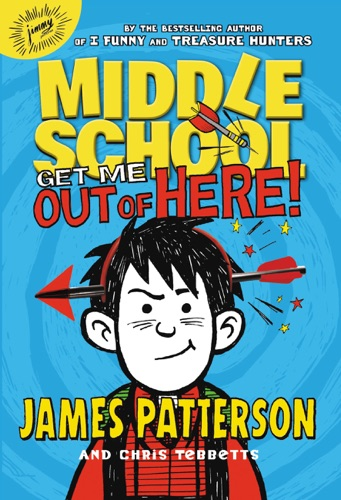 James Patterson, Chris Tebbetts & Laura Park - Middle School: Get Me out of Here!