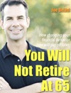 You Will Not Retire At 65