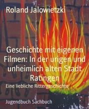 Geschichte Mit Eigenen Filmen: In Der Urigen Und Unheimlich Alten Stadt Ratingen