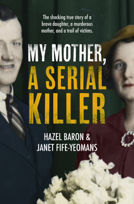 My Mother, a Serial Killer - Hazel Baron book