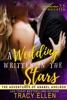 A Wedding Written In The Stars. A Novella Volume 7.5