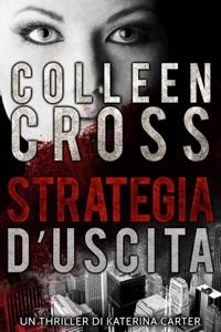 Strategia d'Uscita : Un thriller di Katerina Carter Book Cover