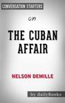 The Cuban Affair A Novel By Nelson DeMille Conversation Starters