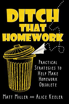 Ditch That Homework - Matt Miller & Alice Keeler book