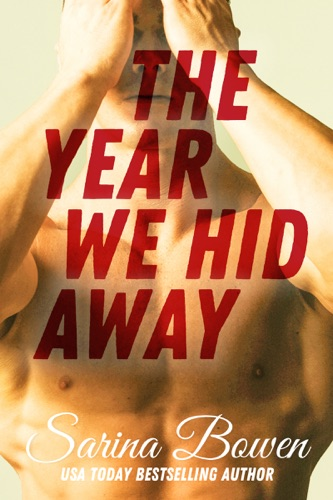 The Year We Hid Away - Sarina Bowen - Sarina Bowen
