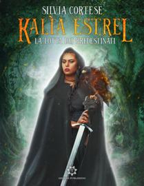 Kalìa Estrel - La lotta dei Predestinati Par Kalìa Estrel - La lotta dei Predestinati