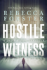 Rebecca Forster - Hostile Witness, A Josie Bates Thriller kunstwerk