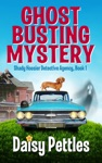 Ghost Busting Mystery Shady Hoosier Detective Agency Book 1