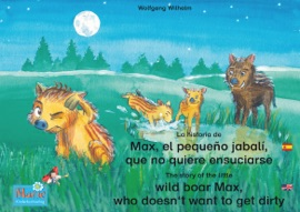 La Historia De Max El Peque O Jabal Que No Quiere Ensuciarse Espa Ol Ingl S The Story Of The Little Wild Boar Max Who Doesn T Want To Get Dirty Spanish English