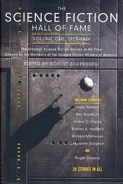 The Science Fiction Hall of Fame, Volume One 1929-1964 - Robert Silverberg book cover