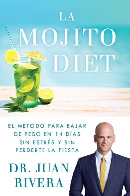 La Mojito Diet (Spanish Edition) - Juan Rivera book