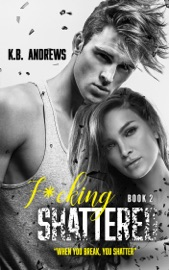 F*cking Shattered - Book Two PDF Download