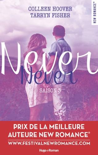 Colleen Hoover & Tarryn Fisher - Never Never Saison 3