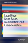 Laser Diode Beam Basics Manipulations And Characterizations