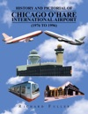 History And Pictorial Of Chicago OHare International Airport 1976 To 1996