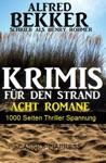 Krimis Fr Den Strand - Acht Romane 1000 Seiten Thriller Spannung
