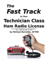 The Fast Track To Your Technician Class Ham Radio License