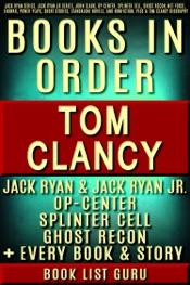 Download Tom Clancy Books in Order: Jack Ryan series, Jack Ryan Jr series, John Clark, Op-Center, Splinter Cell, Ghost Recon, Net Force, EndWar, Power Plays, short stories, standalone novels, and nonfiction, plus a Tom Clancy biography.