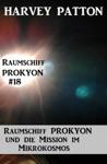 Raumschiff Prokyon Und Die Mission Im Mikrokosmos Raumschiff Prokyon 18