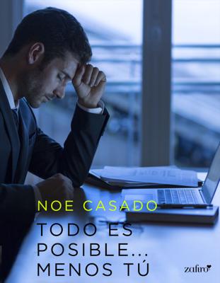Noe Casado - Todo es posible... menos tú book