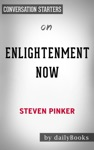 Enlightenment Now The Case For Reason Science Humanism And Progress By Steven Pinker Conversation Starters