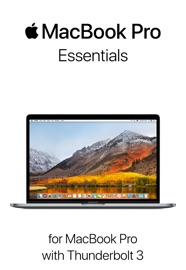 MacBook Pro Essentials for MacBook Pro with Thunderbolt 3 - Apple Inc. Book