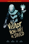 The Visitor How And Why He Stayed