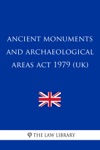 Ancient Monuments And Archaeological Areas Act 1979 UK