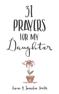 31 Prayers For My Daughter - Aaron Smith book