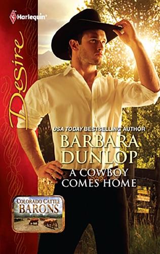 Barbara Dunlop - A Cowboy Comes Home