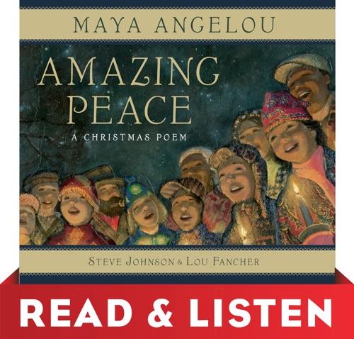 Maya Angelou, Steve Johnson & Lou Fancher - Amazing Peace: Read & Listen Edition