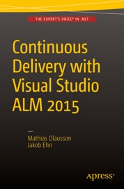 Continuous Delivery with Visual Studio ALM 2015 - Mathias Olausson & Jakob Ehn