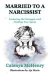 Married To A Narcissist Enduring The Struggle And Finding You Again