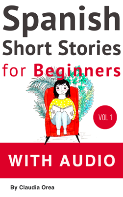 Spanish: Short Stories for Beginners with Audio - Claudia Orea book