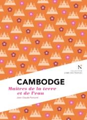 Cambodge : Maîtres de la terre et de l'eau