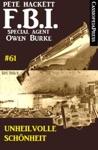 Unheilvolle Schnheit FBI Special Agent Owen Burke 61