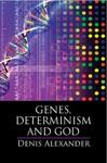 Genes Determinism And God
