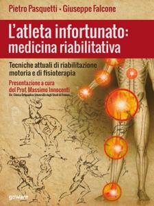 L'atleta infortunato: medicina riabilitativa Copertina del libro