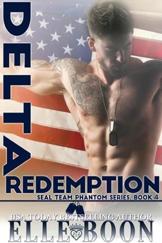 Elle Boon - Delta Redemption, SEAL Team Phantom Series Book 4