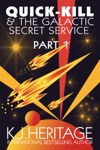 Quick-Kill And The Galactic Secret Service Part One