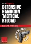 Gun Digests Defensive Handgun Tactical Reload EShort