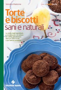 Torte e biscotti sani e naturali Libro Cover