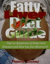 Fatty Liver Diet Guide Tips On Symptoms Of Fatty Liver Disease And How You Can Reverse It