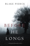 Before He Longs A Mackenzie White MysteryBook 10