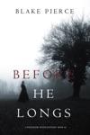 Before He Longs A Mackenzie White MysteryBook 10